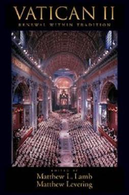 Lamb, Matthew L - Vatican II : Renewal within Tradition, e-kirja