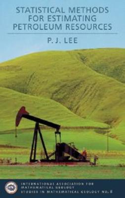 DeGraffenreid, Jo Anne - Statistical Methods for Estimating Petroleum Resources, ebook