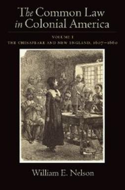 Nelson, William E. - The Common Law of Colonial America : Volume I: The Chesapeake and New England 1607-1660, ebook