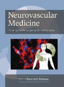 , Maiese, Kenneth - Neurovascular Medicine Pursuing Cellular Longevity for Healthy Aging, ebook
