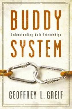 Greif, Geoffrey - Buddy System : Understanding Male Friendships, e-kirja