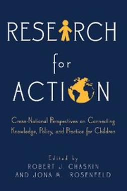 Chaskin, Robert J. - Research for Action : Cross-National Perspectives on Connecting Knowledge, Policy, and Practice for Children, e-bok