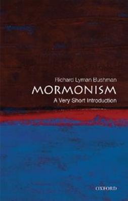 Bushman, Richard Lyman - Mormonism: A Very Short Introduction, ebook