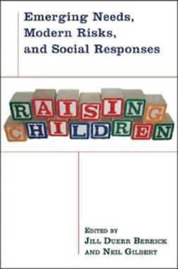 Berrick, Jill Duerr - Raising Children : Emerging Needs, Modern Risks, and Social Responses, e-kirja