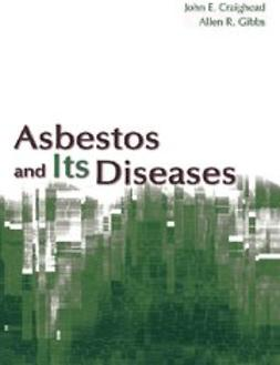 Craighead, John E. - Asbestos and its Diseases, ebook