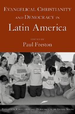 Freston, Paul - Evangelical Christianity and Democracy in Latin America, e-bok