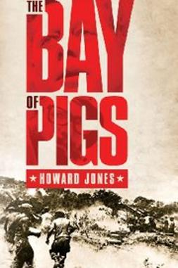Jones, Howard - The Bay of Pigs, ebook