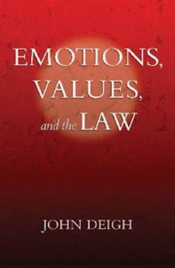 Deigh, John - Emotions, Values, and the Law, ebook