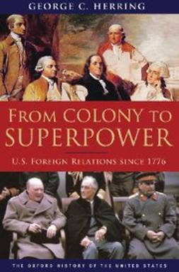 , Herring, George C. - From Colony to Superpower : U.S. Foreign Relations since 1776, ebook