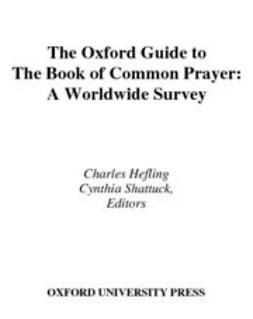Hefling, Charles - The Oxford Guide to The Book of Common Prayer : A Worldwide Survey, ebook