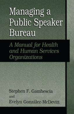 Gambescia, Stephen F. - Managing A Public Speaker Bureau, ebook
