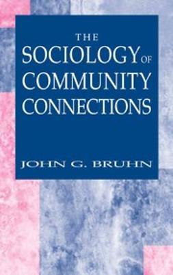 Bruhn, John G. - The Sociology of Community Connections, e-kirja