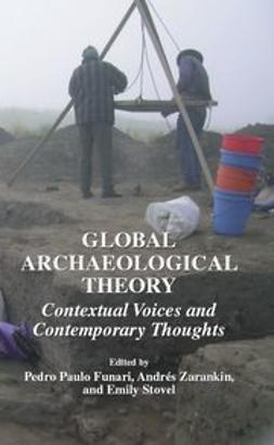 Funari, Pedro Paulo - Global Archaeological Theory, e-kirja