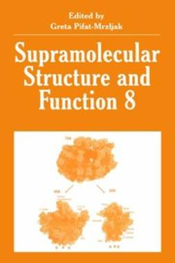 Pifat-Mrzljak, Greta - Supramolecular Structure and Function 8, ebook