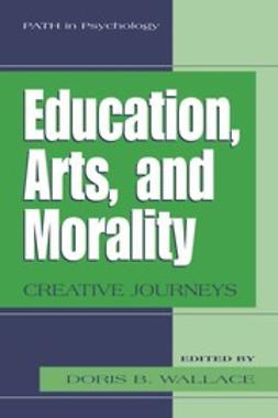 Wallace, Doris B. - Education, Arts, and Morality, ebook