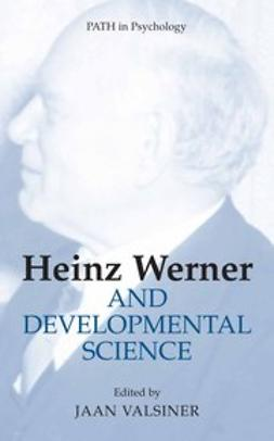 Valsiner, Jaan - Heinz Werner and Developmental Science, e-bok