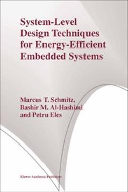 Al-Hashimi, Bashir M. - System-Level Design Techniques for Energy-Efficient Embedded Systems, ebook
