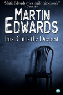 Edwards, Martin - First Cut is the Deepest, ebook