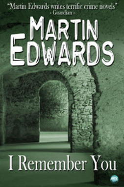 Edwards, Martin - I Remember You, ebook