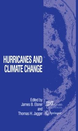 Elsner, James B. - Hurricanes and Climate Change, ebook