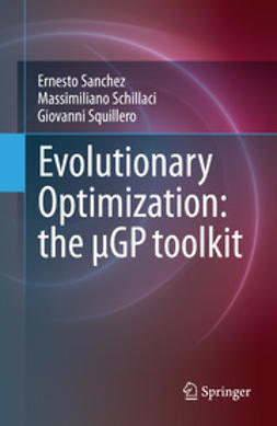 Sanchez, Ernesto - Evolutionary Optimization: the µGP toolkit, ebook