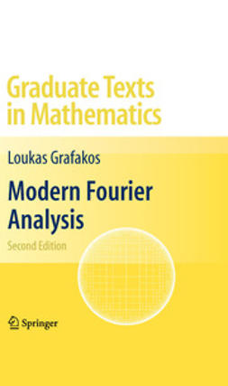 Grafakos, Loukas - Modern Fourier Analysis, ebook