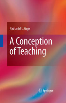 Gage, Nathaniel L. - A Conception of Teaching, ebook