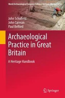 Belford, Paul - Archaeological Practice in Great Britain, ebook