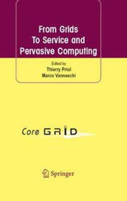 Priol, Thierry - From Grids to Service and Pervasive Computing, ebook