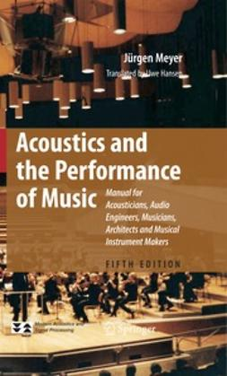 Meyer, Jürgen - Acoustics and the Performance of Music, ebook