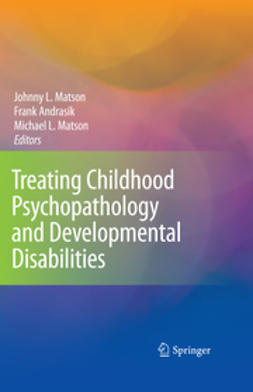 Andrasik, Frank - Treating Childhood Psychopathology and Developmental Disabilities, ebook