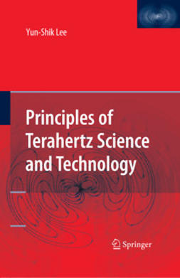 Lee, Yun-Shik - Principles of Terahertz Science and Technology, e-bok