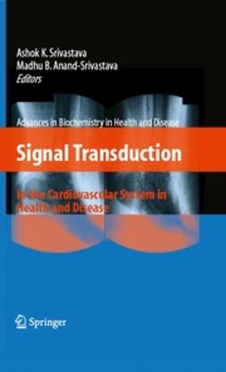 Anand-Srivastava, Madhu B. - Signal Transduction in the Cardiovascular System in Health and Disease, ebook