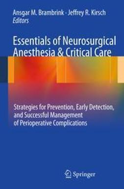 Brambrink, Ansgar M. - Essentials of Neurosurgical Anesthesia & Critical Care, e-bok