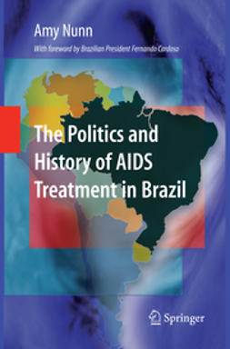 Nunn, Amy - The Politics and History of AIDS Treatment in Brazil, e-bok