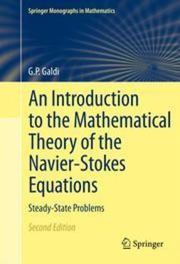 Galdi, G.P. - An Introduction to the Mathematical Theory of the Navier-Stokes Equations, ebook