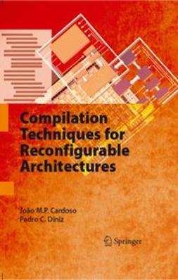 - Compilation Techniques for Reconfigurable Architectures, e-bok
