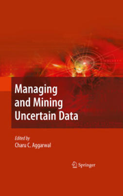 Aggarwal, Charu C. - Managing and Mining Uncertain Data, ebook