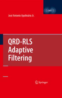 Apolinário, José Antonio - QRD-RLS Adaptive Filtering, ebook