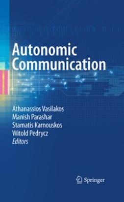 Vasilakos, Athanasios V. - Autonomic Communication, ebook