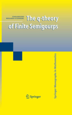 Steinberg, Benjamin - The q-theory of Finite Semigroups, ebook