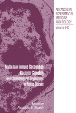 Sigalov, Alexander B. - Multichain Immune Recognition Receptor Signaling, ebook