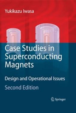 Iwasa, Yukikazu - Case Studies in Superconducting Magnets, ebook
