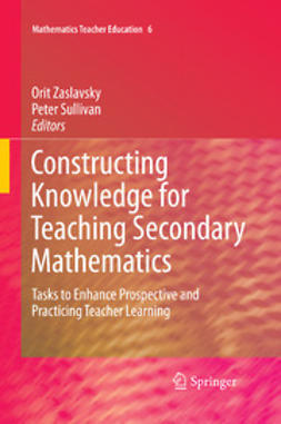 Zaslavsky, Orit - Constructing Knowledge for Teaching Secondary Mathematics, e-kirja