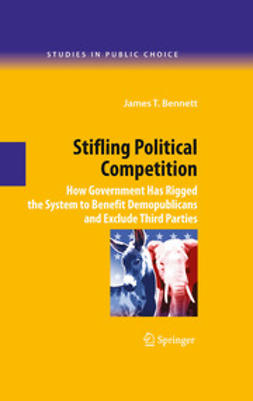 Bennett, James T. - Stifling Political Competition, ebook