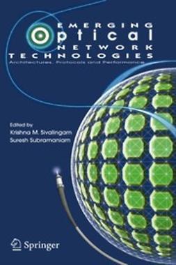 Sivalingam, Krishna M. - Emerging Optical Network Technologies, e-kirja
