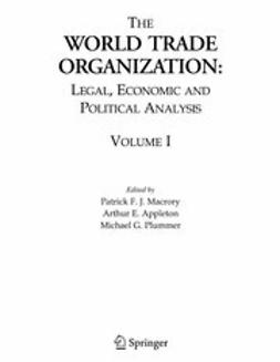 Appleton, Arthur E. - The World Trade Organization: Legal, Economic and Political Analysis, e-kirja