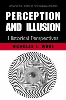 Wade, Nicholas J. - Perception and Illusion, ebook