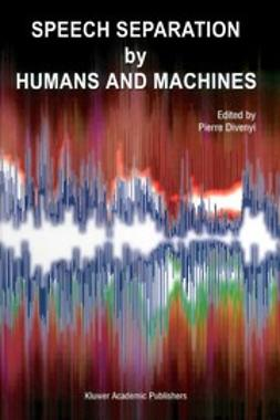 Divenyi, Pierre - Speech Separation by Humans and Machines, ebook