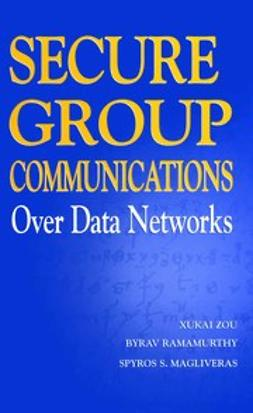 Magliveras, Spyros S. - Secure Group Communications over Data Networks, ebook